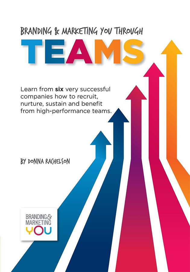 Branding & Marketing You Through Teams by Donna Rachelson